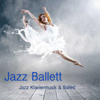 Jazz Ballett: Jazz Klaviermusik & Ballett - Ballett Klaviermusik Jazz J. Company