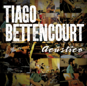 Tiago Bettencourt - Acústico
