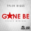 Gone Be (feat. French Montana) - Single, Tyler Biggs