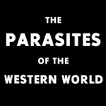 Parasites of the Western World - You Must Be Joe King
