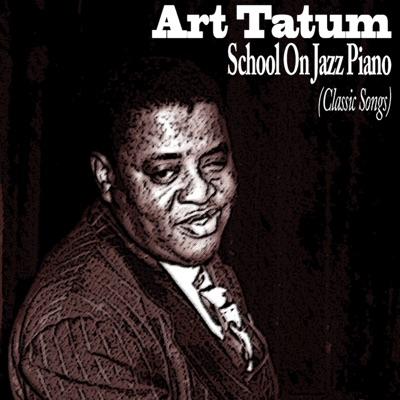 School On Jazz Piano (Classic Songs) - Art Tatum