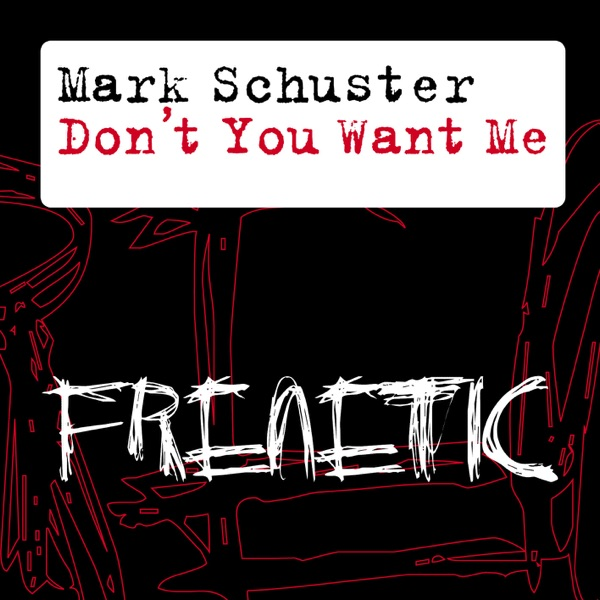 Mark Schuster - Don't You Want Me