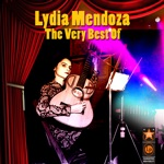 The Very Best of Lydia Mendoza
