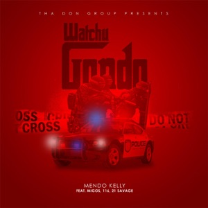 Watcha Gondo (feat. Migos, 116 & 21 Savage) - Single Mp3 Download