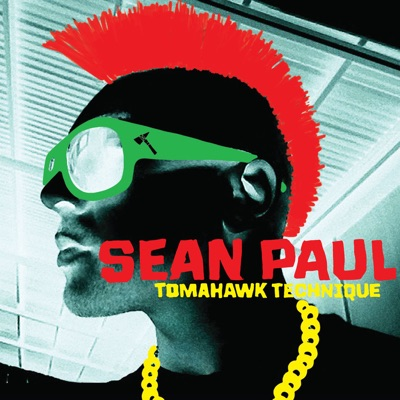 Tomahawk Technique (Deluxe Version) - Sean Paul