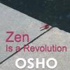 Zen Is a Revolution (OSHO TALKS - Live Recording) - Osho