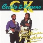 Cecilio & Kapono - Goodtimes Together