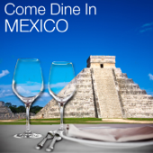 Come Dine in México: Restaurant Dining Experience, Atmospheric Background Music, Mexican Fiesta Party