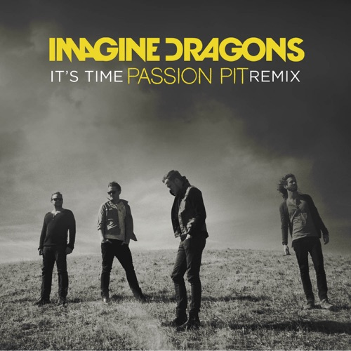 Imagine Dragons - It's Time (Passion Pit Remix) - Single