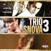 Trio Snova 3
