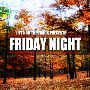 Jitta On the Track - Friday Night