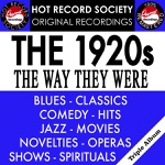The 1920's - The Way They Were : Blues-Classics-Comedy-Hits-Jazz-Movies-Novelties-Operas-Shows-Spirituals (Remastered)