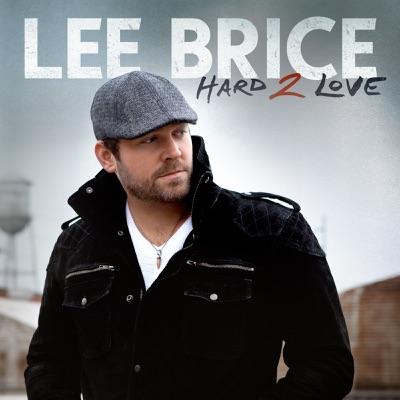 Hard 2 Love - Lee Brice