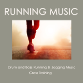 Running Music: Drum and Bass Running & Jogging Music, Cross Training