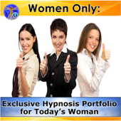 Women Only: Exclusive Hypnosis Portfolio for Today's Woman