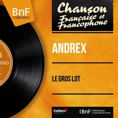 Le gros lot (feat. Jacques-Henri Rys et son orchestre) [Mono Version] - EP - Andrex
