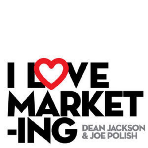 i love marketing by joe polish and dean jackson on apple podcasts