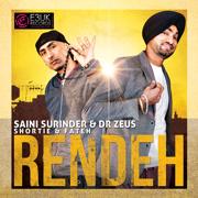 Rendeh (feat. Shortie & Fateh) - Saini Surinder & Dr Zeus - Saini Surinder & Dr Zeus