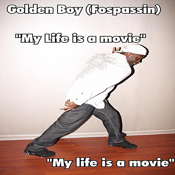 My Life is a Movie by Golden Boy (Fospassin) on iTunes