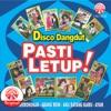 Disco Dangdut Pasti Letup!