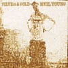 Silver & Gold, Neil Young