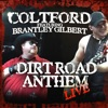 Dirt Road Anthem (feat. Brantley Gilbert) [Live] - Single, Colt Ford