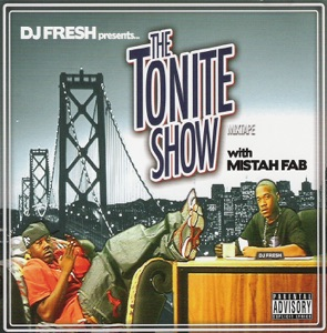 The Tonite Show With Mistah FAB (DJ Fresh Presents) Mp3 Download