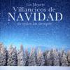 Los Mejores Villancicos de Navidad de todos los tiempos: las mejores canciones navideñas de la historia - Various Artists