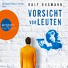 Ralf Husmann - Vorsicht vor Leuten  artwork