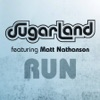 Run Sugarland Version feat Matt Nathanson Single