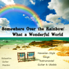 Relaxation Guitar Maestro - Somewhere Over the Rainbow / What a Wonderful World portada