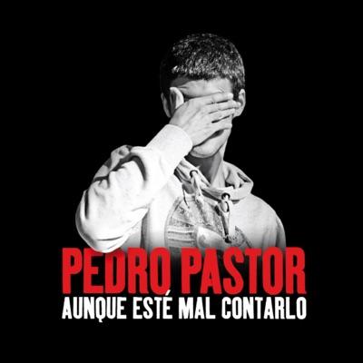 Aunque Esté Mal Contarlo - EP - Pedro Pastor
