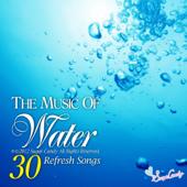 至福の水の音楽 ~ストレス解消の特選30~