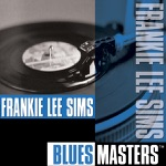 Frankie Lee Sims - Walking With Frankie Lee