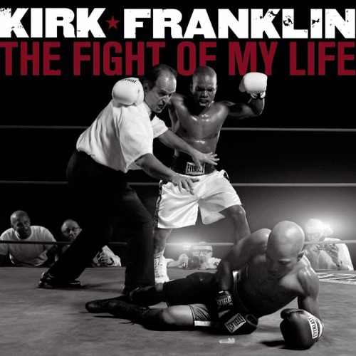 Kirk Franklin - The Fight of My Life (Deluxe Version)