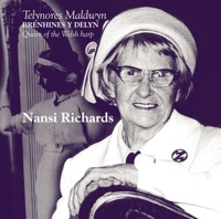 Brenhines y Delyn - Queen of the Welsh Harp by Nansi Richards & Telynores Maldwyn on Apple Music