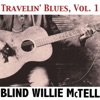 Travelin' Blues, Vol. 1, Blind Willie McTell