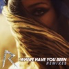 Where Have You Been (Remixes) - Single ジャケット写真