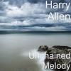 Unchained Melody - Single, Harry Allen