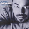 James Ingram - Just Once
