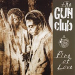 The Gun Club - Fire Spirit