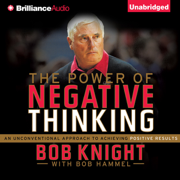 Download The Power of Negative Thinking: An Unconventional Approach to Achieving Positive Results (Unabridged) Audio Book
