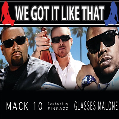 We Got It Like That (feat. Fingazz & Glasses Malone) - Single MP3 Download