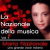 La Nazionale della musica, una grande voce italiana, vol. 1, Maria Nazionale