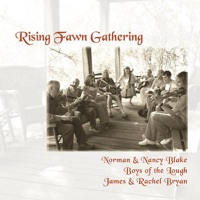 Rising Fawn Gathering by Norman and Nancy Blake & Boys of the Lough on Apple Music
