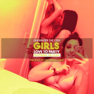 Girls Love to Party (feat. Dej Loaf) - Single Mp3 Download