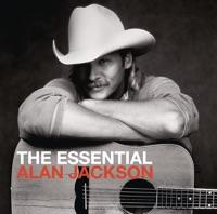Alan Jackson - The Essential Alan Jackson