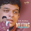 Melting Melodies T M Krishna