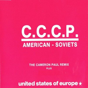 C.C.C.P. - American Soviets (The Cameron Paul Remix)