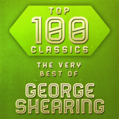 Top 100 Classics - The Very Best of George Shearing